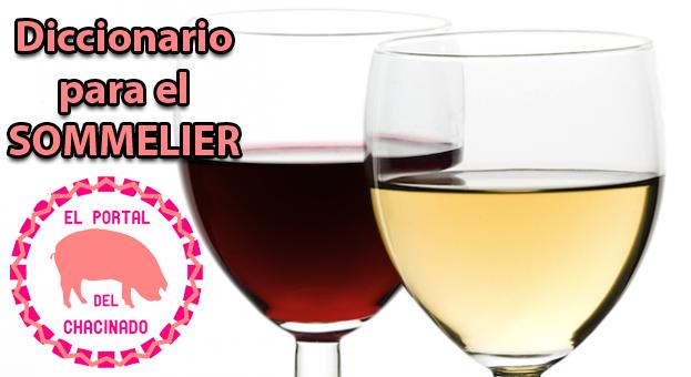 Diccionario-con-los-terminos-que-debe-utilizar-un-sommerlier-de-vinos-El-Portal-del-Chacinado